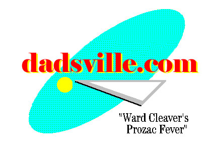 dadsville  - Ward  Cleaver's Prozac Fever